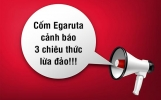 Cốm Egaruta cảnh báo chiêu trò lừa đảo mạo danh nhãn hàng!